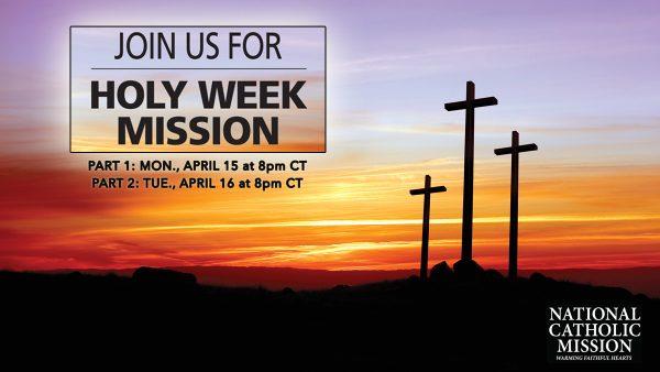 National Catholic Mission 2019: Holy Week Mission
