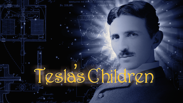 Tesla's Children