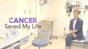 Cancer Saved My Life