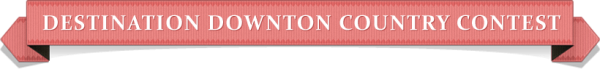 Destination Downton Country Contest Banner