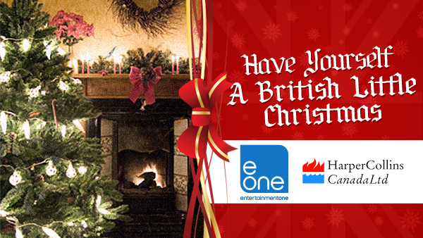 Have Yourself a British Little Christmas Contest 2012 - Entertainment One and Harper Collins Canada