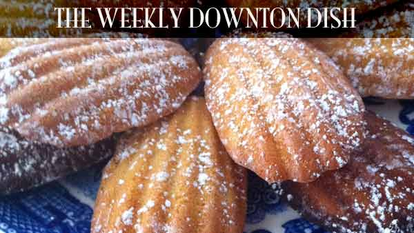 The Weekly Downton Dish: Madeleines Photo: Pamela Foster, DowntonAbbeyCooks.com