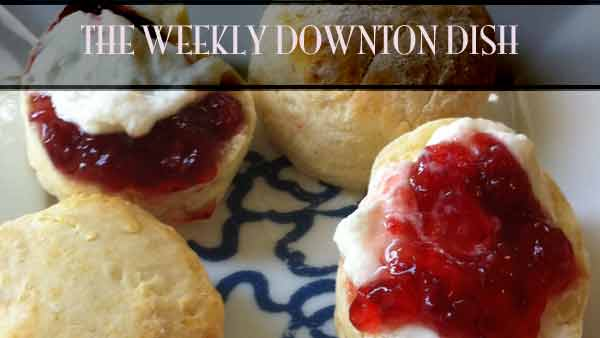 The Weekly Downton Dish: Abbey Scones by Pamela Foster, downtonabbeycooks.com