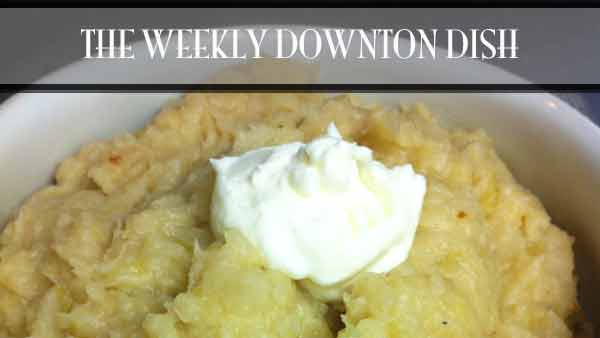 The Weekly Downton Dish: War House - Colcannon by Pamela Foster, DowntonAbbeyCooks.com