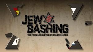 Jew Bashing - The New Anti-Semitism - Show Title