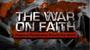 The War on Faith: Religious Persecution Around The World