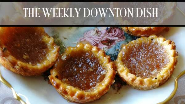 The Weekly Downton Dish: Life is a Game - Treacle Tart by Pamela Foster, DowntonAbbeyCooks.com