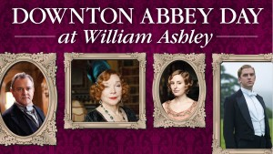 Downton Abbey Day at William Ashley - May, 11, 2013