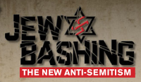 Jew Bashing: The New Anti-Semitism