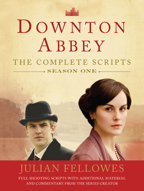Downton Abbey: The Complete Scripts - Season One by Julian Fellowes from HarperCollins Canada