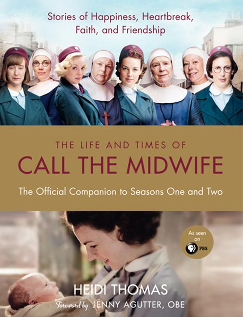 The Life and Times of Call the Midwife by Heidi Thomas from HarperCollins Canada