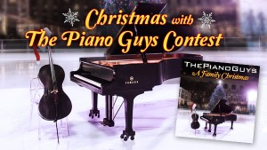 Christmas With The Piano Guys Contest - A Family Christmas with the Piano Guys - Sony Music