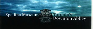 Dressing For Downton Contest: Spadina Museum - Toronto's Downton Abbey