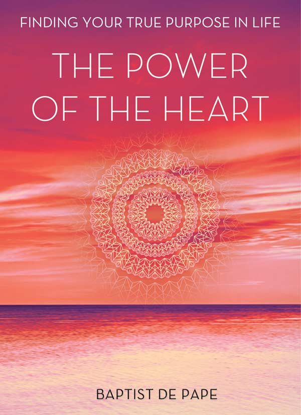 The Power of the Heart by Baptist de Pape