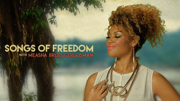 Songs of Freedom with Measha Brueggergosman