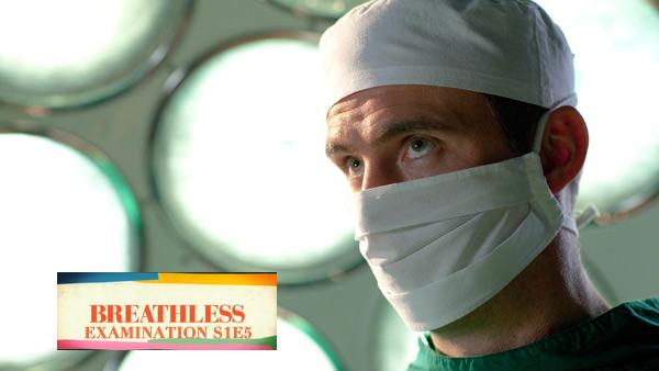 Breathless Examination S1E5