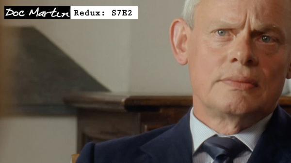 Doc Martin Redux S7E2