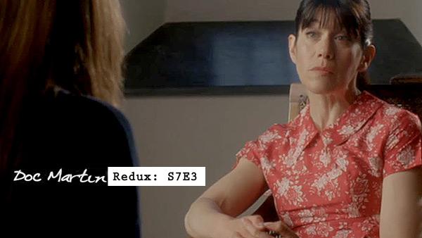 Doc Martin Redux: S7E3