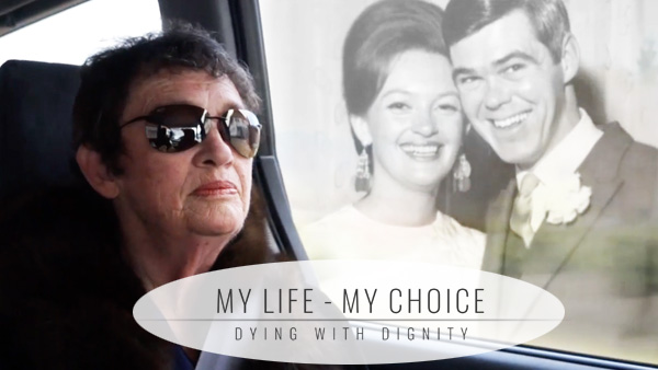 My Life - My Choice: Dying with Dignity