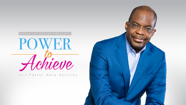 Power to Achieve with Pastor Wale Akinsiku