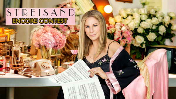 Barbra Streisand Encore Contest