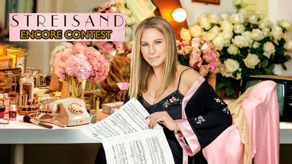 Barbra Streisand Encore Contest