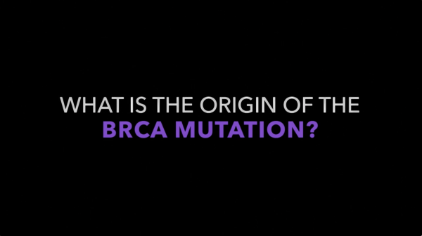 Cancer Saved My Life: What is the Origin of the BRCA Mutation?