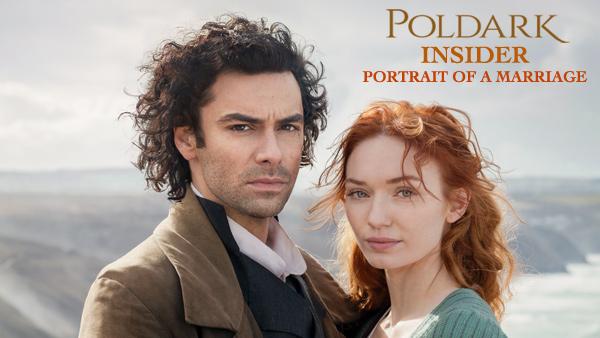 Poldark Insider S2: Portrait of a Marriage