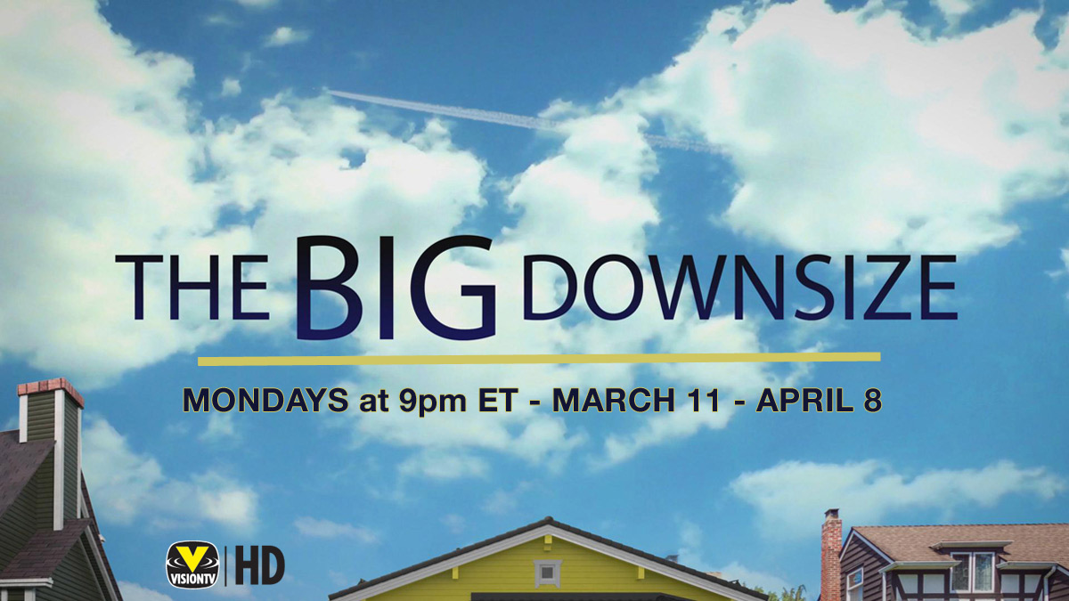 The Big Downsize on VisionTV