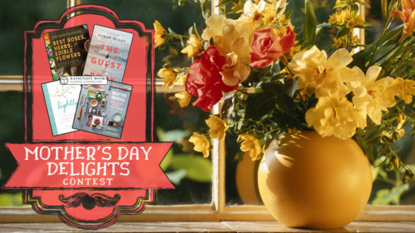 Mother's Day Delights Contest - Raincoast - April/May 2019