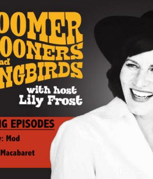 This Week on Zoomer Crooners and Songbirds: Mod