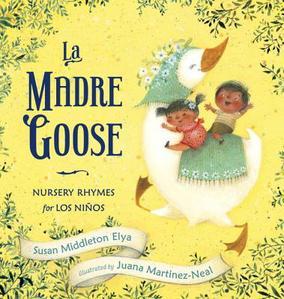 La Madre Goose: Nursery Rhymes for Los Ninos