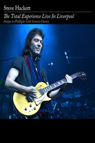 Steve Hackett - The Total Experience Live in Liverpool 2016