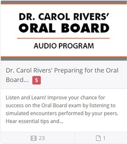 Dr. Carol Rivers' Oral Board Audio Program