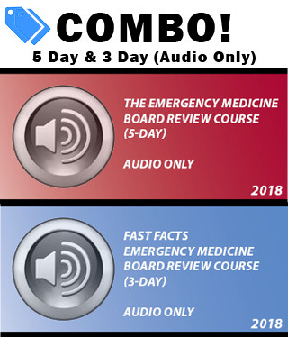 Combo! 2018 EM Board Review (5 day) and Fast Facts EM Board Review (3 day) - Audio Only