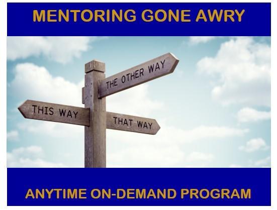 Mentoring Gone Awry