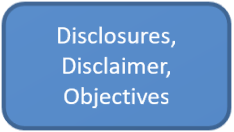 Disclosures Disclaimer and Objectives