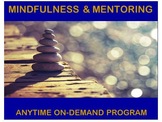 Mindfulness & Mentoring Anytime On-Demand
