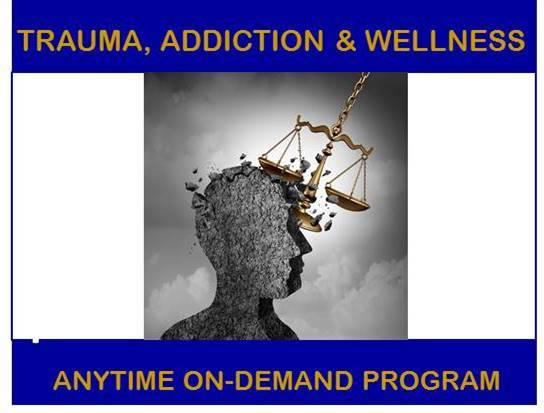 Trauma, Addiction & Wellness (virtual)