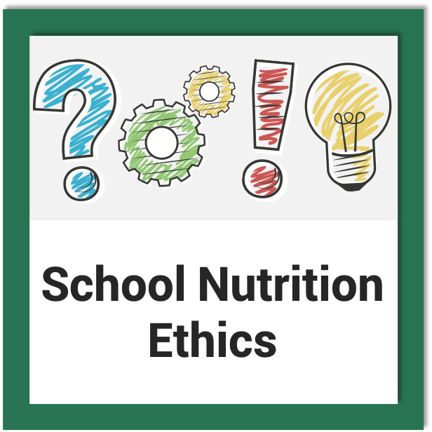 School Nutrition Ethics Module