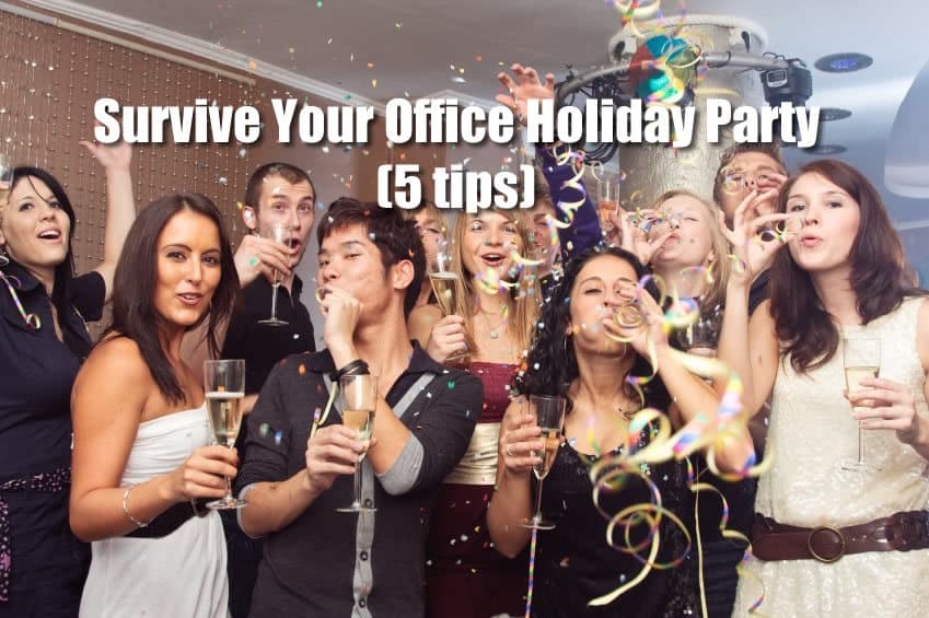 Survive Your Office Holiday Party (5 tips)