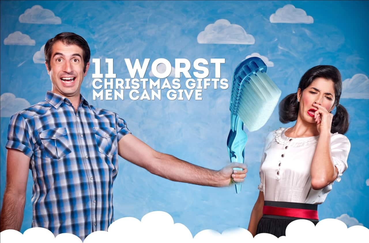 The 11 WORST Christmas Gifts Men Can Give