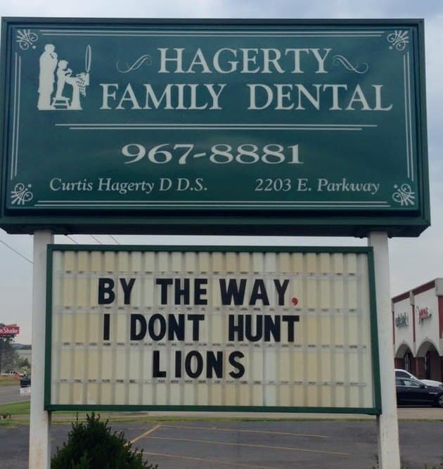 "New Dentist Slogan ""By the way, I DON'T hunt lions."""