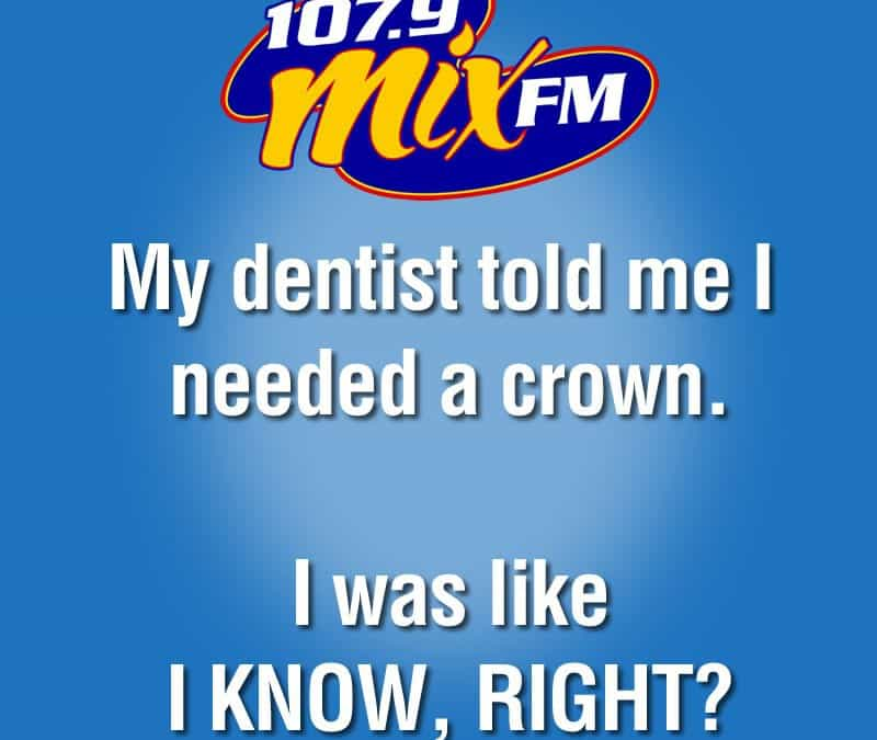 My dentist told me I needed a crown