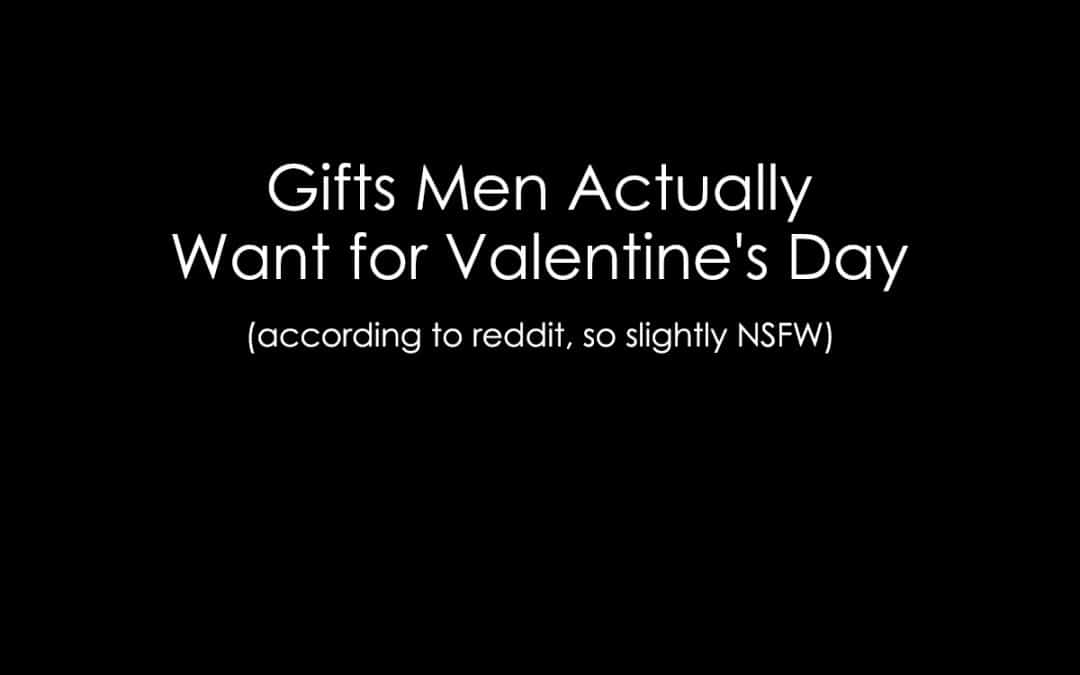 Ten Gifts Men Actually Want for Valentine's Day