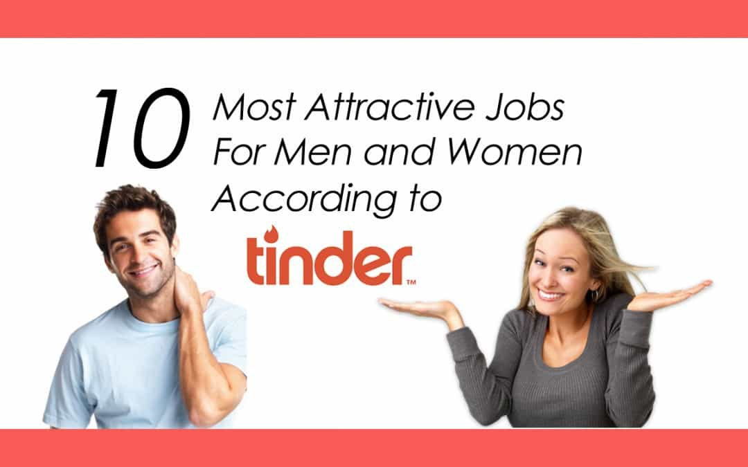 The 10 Most Attractive Jobs For Men and Women, According to Tinder