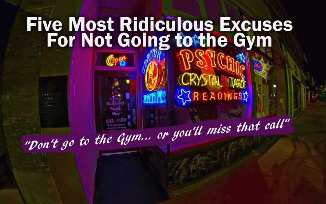 Five Most Ridiculous Excuses For Not Going to the Gym