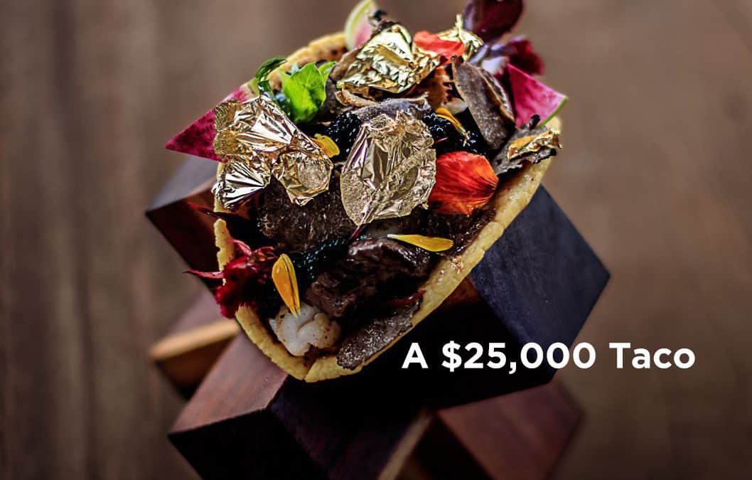 $25,000 Taco Includes a Gold-Infused Tortilla and a Salsa Made From Beans Pooped Out by a Cat
