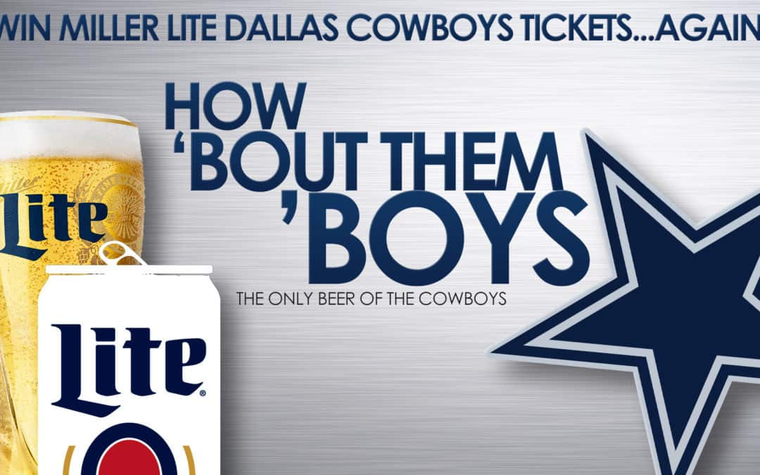 Win Miller Lite Dallas Cowboy's Tickets… Again!