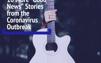 """10 Inspiring """"Good News"""" Stories from the Coronavirus Outbreak"""